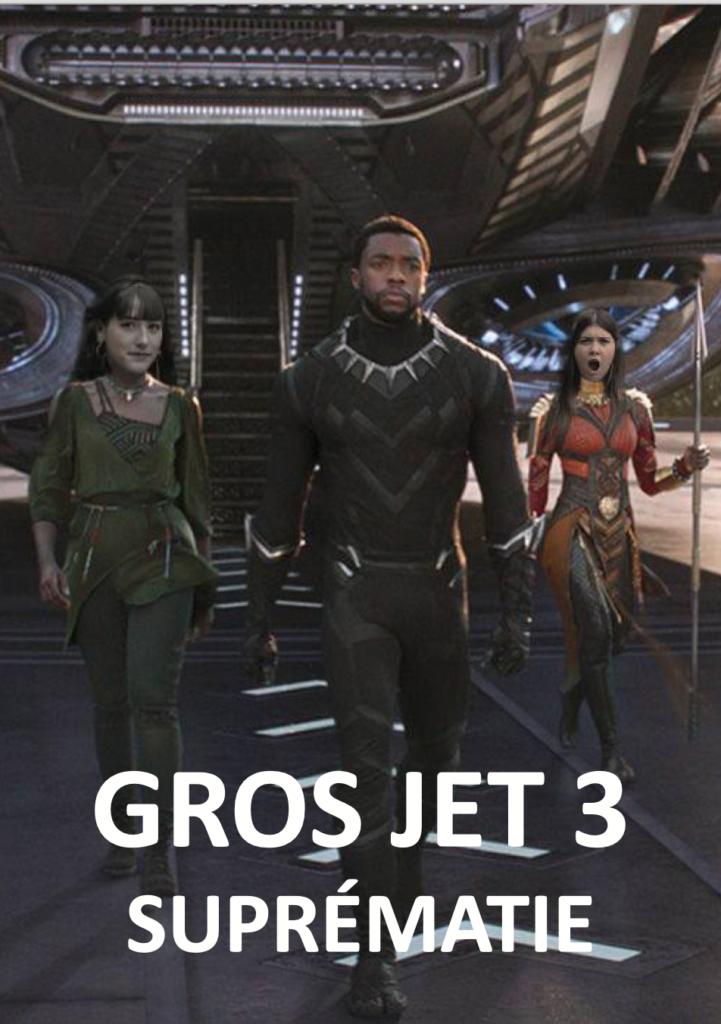 Gros Jet 3 suprématie